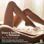 Dryra & EpicFail -Run Your Love (Randy Seidman & RYOJI TAKAHASHI Remix)