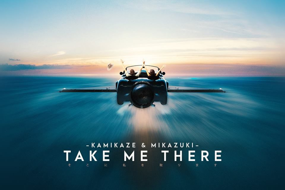 KAMIKAZE & MIKAZUKI – Take Me There