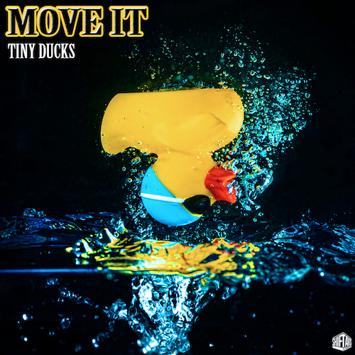 TINY DUCKS – Move It( ShiftAxis Records)